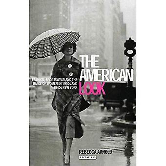 Look américain: Mode, vêtements de sport et l'Image des femmes dans les années 1930 et 1940, New York: la mode et l'Image des femmes dans les années 1930 et New York de 1940