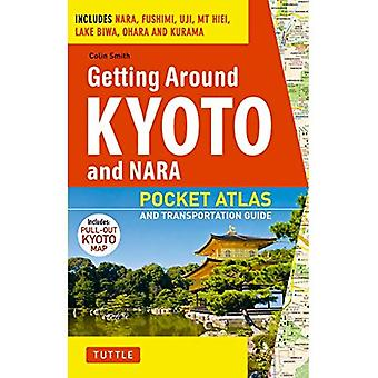 Getting Around Kyoto and Nara: A Pocket Atlas and Transportation Guide