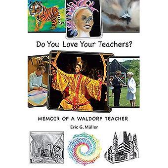Tu aimes tes professeurs?: mémoires d'un enseignant Waldorf