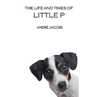 The Life and Times of Little P