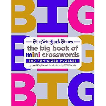 The New York Times Big Book of Mini Kreuzworträtsel: 500 Spaß dimensionierten Puzzles