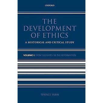 Développement de l'éthique A étude historique et critique Volume 1 de Socrate à la réforme par Irwin & Terence