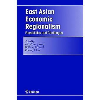 Ostasiatische wirtschaftlicher Regionalismus Machbarkeit und Herausforderungen von Ahn & Choong Yong