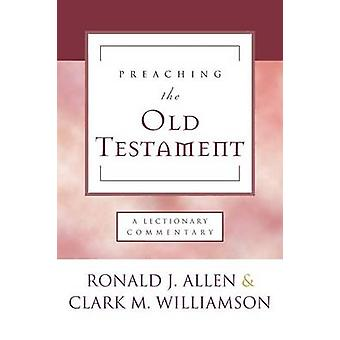 Preaching the Old Testament by Allen & Ronald J.