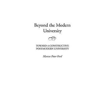 Kuin modernin yliopiston kohti rakentavaa postmoderni yliopisto Ford & Marcus