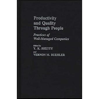 Produktivitet och kvalitet genom människor praxis i välskötta företag genom Shetty & Y. L.