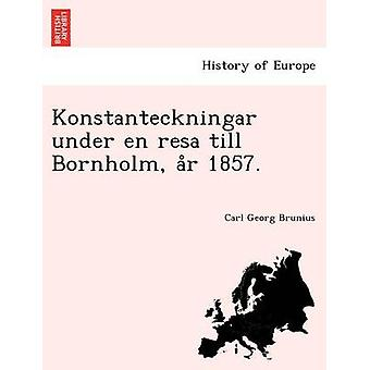 Konstanteckningar sotto it resa fino ar Bornholm 1857. da Brunius & Carl Georg