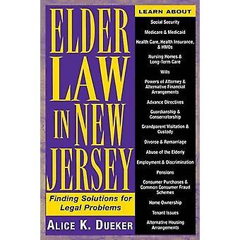 Elder Law in New Jersey by Alice K. Dueker