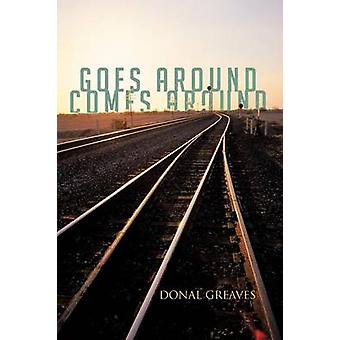 Goes Around Comes Around by Greaves & Donal