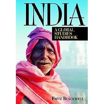 India A Global Studies Handbook  Global Studies Handbook by Blackwell & Fritz
