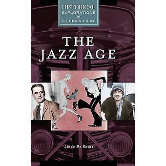 Jazz Age A historische Erforschung der Literatur von De Roche & Linda