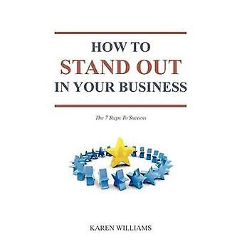 How To Stand Out In Your Business by Williams & Karen