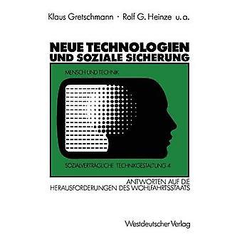 Neue Technologien und Soziale Sicherung Antworten auf Herausforderungen des Wohlfahrtsstaats Maschinensteuer Mindestsicherung Sozialgutscheine af Gretschmann & Klaus