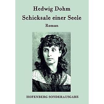 Schicksale einer Seele by Hedwig Dohm