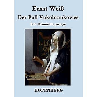 Der Fall Vukobrankovics par Ernst Wei