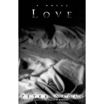 Love by Peter Nadas - Paeter Naadas - Imre Goldstein - 9780374529550