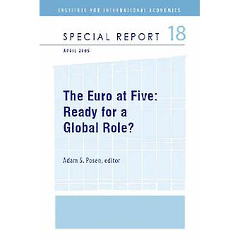 The Euro at Five - Ready for a Global Role? by Adam S. Posen - 9780881