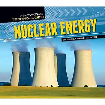 Nuclear Energy by Marcia Amidon Lusted - 9781617834660 Book
