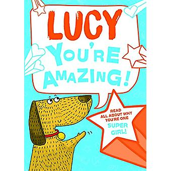 Lucy You'Re Amazing - 9781785538339 Book
