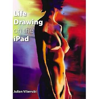 Life Drawing on the iPad by Life Drawing on the iPad - 9781785004179