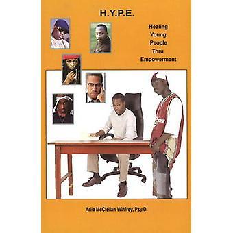 H.Y.P.E. - Healing Young People thru Empowerment by Aida McClellan Win