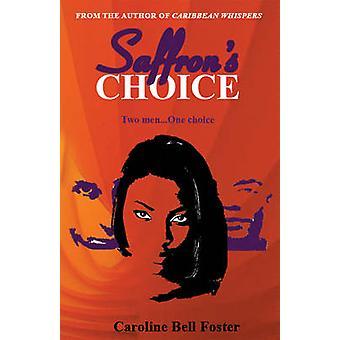 Saffron's Choice by Caroline Bell Foster - 9789768202741 Book