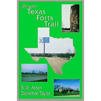 Along the Texas Forts Trail by Aston- B - 9781574410358 Book