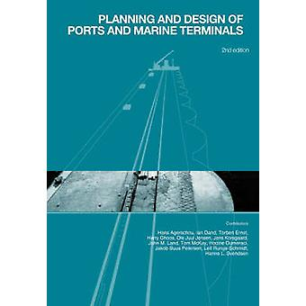 Planning and Design of Ports and Marine Terminals 2nd Edition by Agerschou & H.