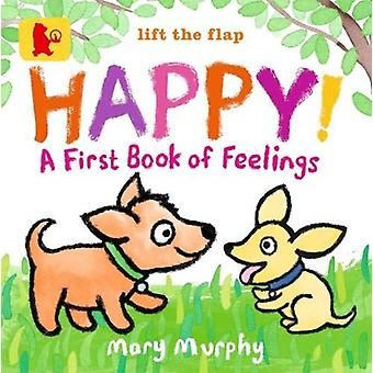 Gelukkig een eerste boek van gevoelens door Mary Myrphy