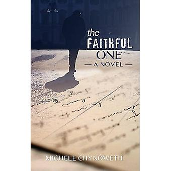 The Faithful One by Michele Chynoweth - 9780982624265 Book