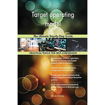 Target operating model The Ultimate StepByStep Guide by Blokdyk & Gerardus