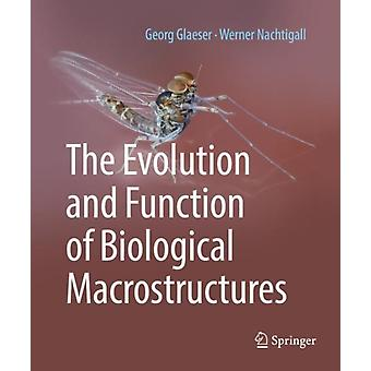 Evolution and Function of Biological Macrostructures by Georg Glaeser