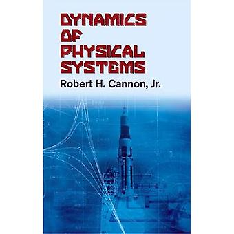 Dynamics of Physical Systems door Cannon & Amp; Robert H. & Jr.