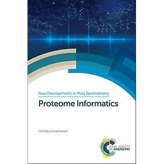Proteome Informatics by Edited by Conrad Bessant