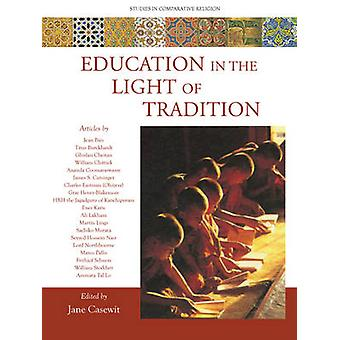 Education in the Light of Tradition - Studies in Comparative Religion