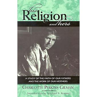 His Religion and Hers by Gilman & Charlotte Perkins