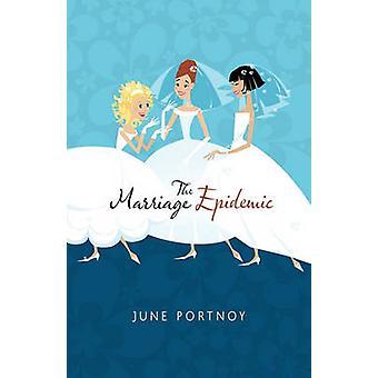 The Marriage Epidemic by June Portnoy & Portnoy