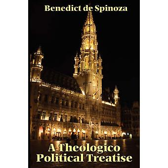 A TheologicoPolitical Treatise by de Spinoza & Benedict
