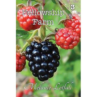 Fellowship Farm 3 Books 79 by Lotfali & Melanie