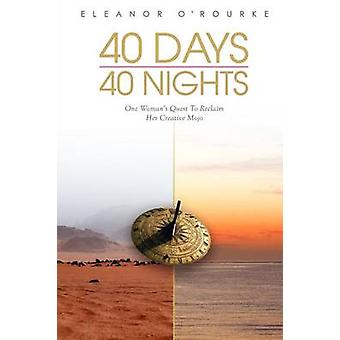 40 Days 40 Nights by ORourke & Eleanor Mary