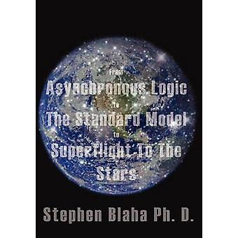 From Asynchronous Logic to the Standard Model to Superflight to the Stars by Blaha & Stephen