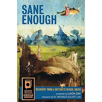 Sane Enough Recovery From a Mothers Sexual Abuse by Day & Linda