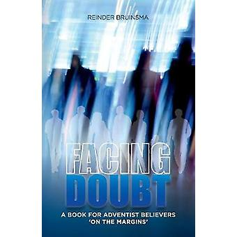 Facing Doubt A Book for Adventist Believers On the Margins by Bruinsma & Reinder