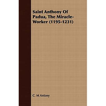 Saint Anthony of Padua the MiracleWorker 11951231 by Antony & C. M.