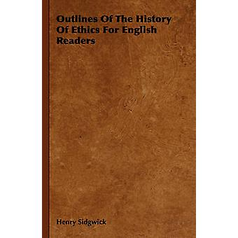 Outlines Of The History Of Ethics For English Readers by Sidgwick & Henry