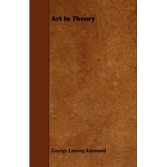 Art in Theory by Raymond & George Lansing