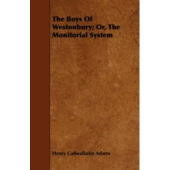 The Boys of Westonbury Or the Monitorial System by Adams & Henry Cadwallader