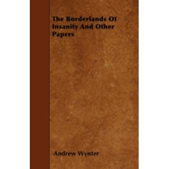 The Borderlands Of Insanity And Other Papers by Wynter & Andrew