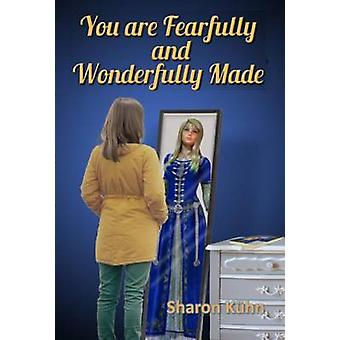 You Were Fearfully and Wonderfully Made Discover Your True Value by Khn & Sharon A.