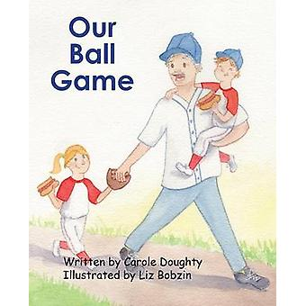 Our Ball Game by Doughty & Carole